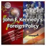 US History (11th) Early Cold War Through Vietnam John F. Kennedy's Foreign Policy