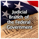 U.S. History U.S. U.S. Government Review Judicial Branch of the Federal Government