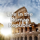 Social Studies Middle School Life in the Roman Republic