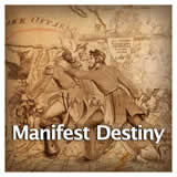 US History Age of Jackson and Westward Expansion Manifest Destiny