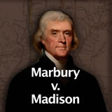 US History The Early Republic Marbury vs. Madison