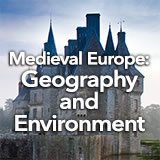 Social Studies Middle School Medieval Europe: Geography and Environment