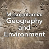 Social Studies Middle School Mesopotamia: Geography and Environment