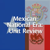 Texas History The Spanish and Mexican Eras Unit Review
