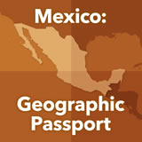World Cultures North America Mexico: Geographic Passport