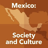 World Cultures North America Mexico: Society and Culture