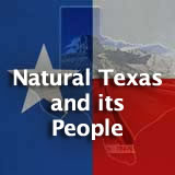 Texas History Natural Texas and its People