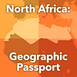 World Cultures North Africa and the Middle East North Africa: Geographic Passport