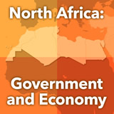 World Cultures North Africa and the Middle East North Africa: Government and Economy