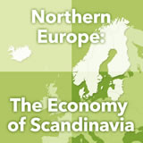 World Cultures Europe Northern Europe: The Economy of Scandinavia