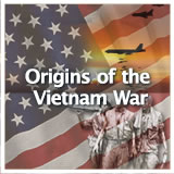 US History (11th) Early Cold War Through Vietnam Origins of the Vietnam War