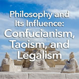 Social Studies Middle School Philosophy and Its Influence: Confucianism, Taoism, and Legalism