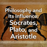 Social Studies Middle School Philosophy and Its Influence: Socrates, Plato, and Aristotle
