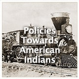 U.S. History Gilded Age Policies Towards American Indians