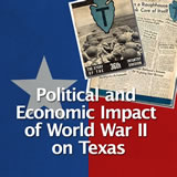 Texas History The Great Depression and World War II Political and Economic Impact of World War II on Texas