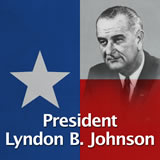 Texas History The Civil Rights Era and Modern Industries President Lyndon B. Johnson