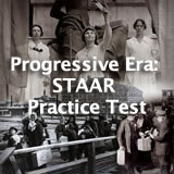 US History (11th) Progressive Era Progressive Era: STAAR Review