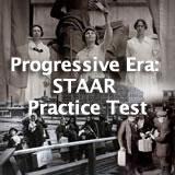US History (11th) Progressive Era Progressive Era: STAAR Review
