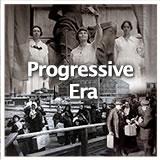 U.S. History Progressive Era