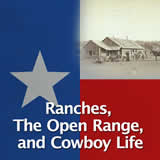 Texas History Economic Boom Ranches, The Open Range, and Cowboy Life