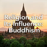 Social Studies Middle School Religion and Its Influence: Buddhism