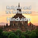 Social Studies Middle School Religion and Its Influence: Hinduism