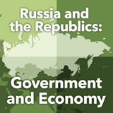 World Cultures Russia Russia: Government and Economy