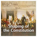 US History The U.S. Constitution Shaping of the Constitution