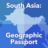 World Cultures South and Southeast Asia South Asia: Geographic Passport