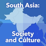 World Cultures South and Southeast Asia South Asia: Society and Culture