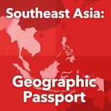 World Cultures South and Southeast Asia Southeast Asia: Geographic Passport