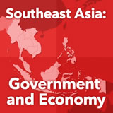 World Cultures South and Southeast Asia Southeast Asia: Government and Economy
