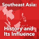 World Cultures South and Southeast Asia Southeast Asia: History and Its Influence