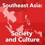 World Cultures South and Southeast Asia Southeast Asia: Society and Culture
