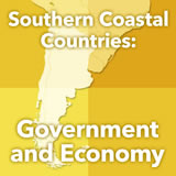 World Cultures South America Southern Coastal South America: Government and Economy