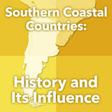 World Cultures South America Southern Coastal South America: History and Its Influence