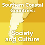 World Cultures South America Southern Coastal South America: Society and Culture