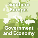 World Cultures Europe Southern Europe: Government and Economy