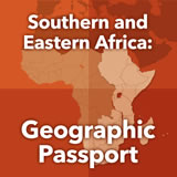 World Cultures Sub-Saharan Africa Southern and Eastern Africa: Geographic Passport