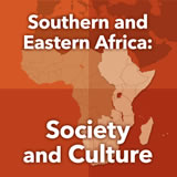 World Cultures Sub-Saharan Africa Southern and Eastern Africa: Society and Culture