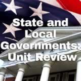 Civics State and Local Governments State and Local Governments: Unit Review