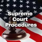 Civics The Judicial Branch: Justice and the Law Supreme Court Procedures