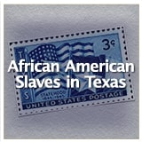 Early Texas Statehood and the Civil War African American Slaves in Texas