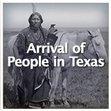 Texas Studies Texas Geography and Its Indigenous People Arrival of People in Texas