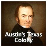 Texas Studies Age of Empresarios Austin's Texas Colony