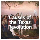 Texas Studies Revolution and Republic of Texas Causes of the Texas Revolution
