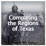 Texas Studies Texas Geography and Its Indigenous People Comparing the Regions of Texas