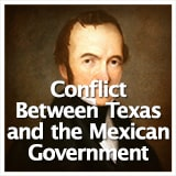 Texas Studies Age of Empresarios Conflict Between Texas and the Mexican Government