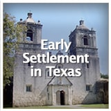 Texas Studies European Exploration and Settlement Early Settlement in Texas
