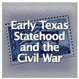Early Texas Statehood and the Civil War